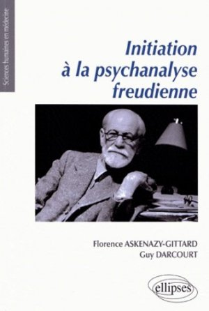 Initiation à la psychanalyse freudienne - ellipses - 9782729874223 -