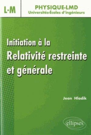 Initiation à la Relativité restreinte et générale - ellipses - 9782729881887 -