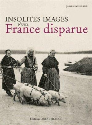Insolites images d'une France disparue - Ouest-France - 9782737361692 -