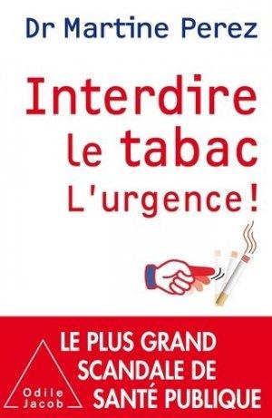 Interdire le tabac, l'urgence - odile jacob - 9782738127877 -