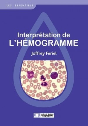 Interprétation de l'hémogramme - john libbey eurotext - 9782742016150 -