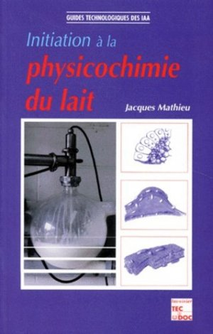 Initiation à la physicochimie du lait - lavoisier / tec et doc - 9782743002336 -