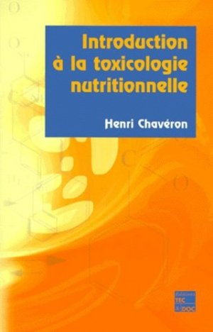 Introduction à la toxicologie nutritionnelle - lavoisier / tec et doc - 9782743003388 -