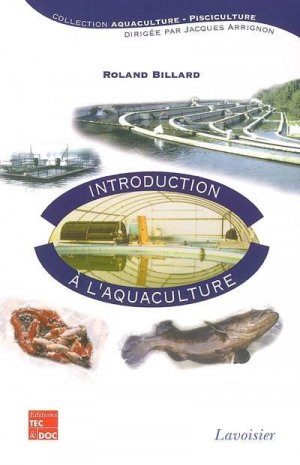 Introduction à l'aquaculture - lavoisier / tec et doc - 9782743007867 -