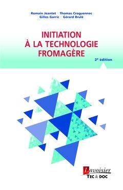 Initiation à la technologie fromagère - lavoisier / tec et doc - 9782743022617 -