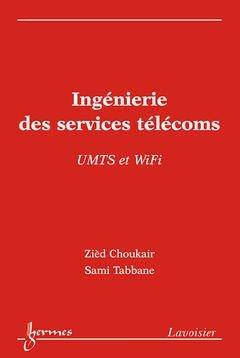 Ingénierie des services télécoms - hermès / lavoisier - 9782746210592 -