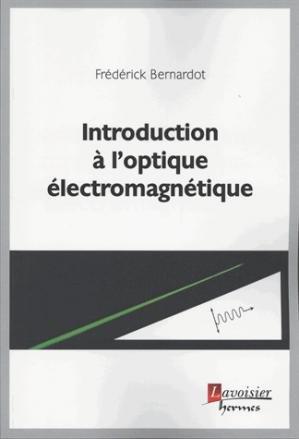 Introduction à l'optique électromagnétique - lavoisier / hermès - 9782746247857 -