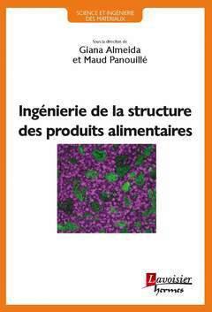Ingénierie de la structure des produits alimentaires - hermes science publications - 9782746248700
