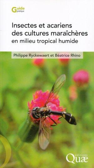 Insectes et acariens des cultures maraîchères en milieu tropical humide - quae - 9782759225705 -
