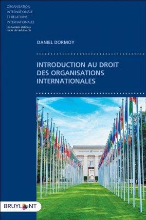 Introduction au droit des organisations internationales - bruylant - 9782802766599 -