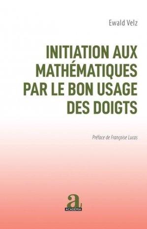 Initiation aux mathématiques par le bon usage des doigts - academia bruylant - 9782806105554 -