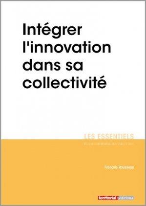 Intégrer l'innovation dans sa collectivité - territorial - 9782818616758 -