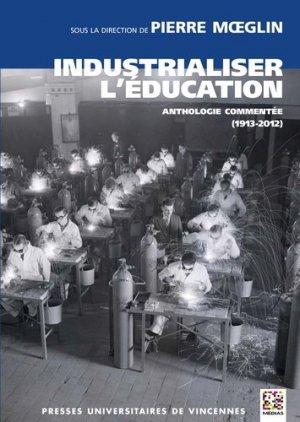 Industrialiser l'éducation - Presses universitaires de Vincennes - 9782842925475 -