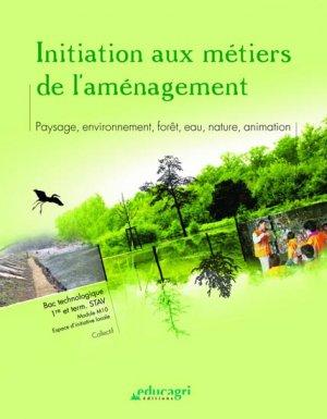 Initiation aux métiers de l'aménagement - educagri - 9782844448880 -