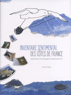 Inventaire sentimental des côtes de France - tana - 9782845677876 -