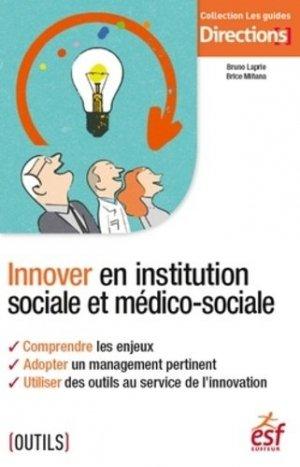 Innover en institution sociale et médico-sociale - esf editeur - 9782850862694 -