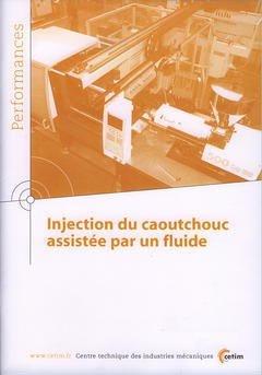 Injection du caoutchouc assistée par un fluide - cetim - 9782854007282 -