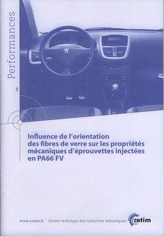 Influence de l'orientation des fibres de verre sur les propriétés mécaniques d'éprouvettes injectées en PA66 FV - cetim - 9782854009200 -
