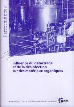 Influence du détartrage et de la désinfection sur des matériaux organiques - cetim - 9782854009224 -