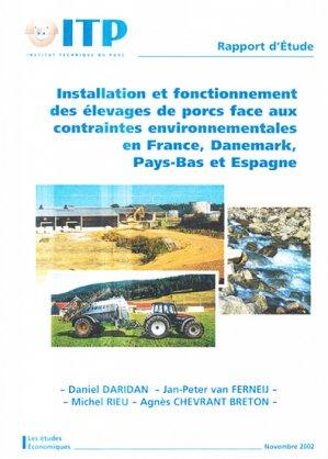 Installation et fonctionnement des élevages de porcs face aux contraintes environnementales en France, Danemark, Pays-Bas et Espagne - itp - 9782859691462 -