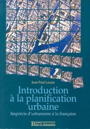 Introduction à la planification urbaine - presses de l'ecole nationale des ponts et chaussees - 9782859782337 -