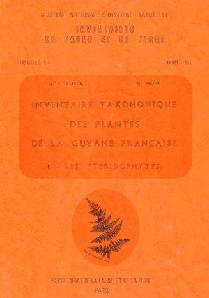 Inventaire taxonomique des plantes de la Guyane française Tome 1- Les Pteridophytes - museum national d'histoire naturelle - 9782865150564 -