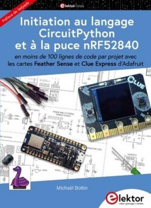 Initiation au langage CircuitPython et à la puce nRF52840 - publitronic elektor - 9782866612115 -