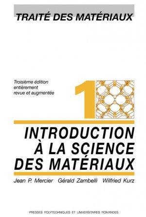Introduction à la science des matériaux (TM volume 1) - presses polytechniques et universitaires romandes - 9782880744021 -