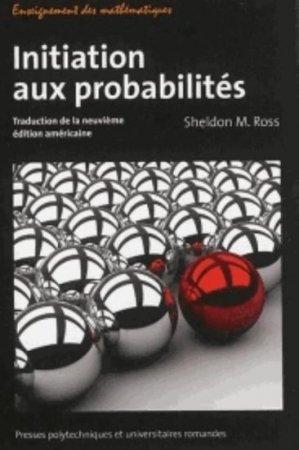 Initiation aux probabilités - presses polytechniques et universitaires romandes - 9782889150915 -