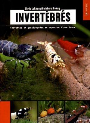 Invertébrés. Crevettes et gastéropodes en aquarium d'eau douce - Loco Revue LR Presse - 9782903651879 -