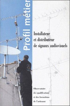 Installateur et distributeur de signaux audiovisuels - Observatoire des Qualifications et des Formations de l'Artisanat - 9782909021904 -