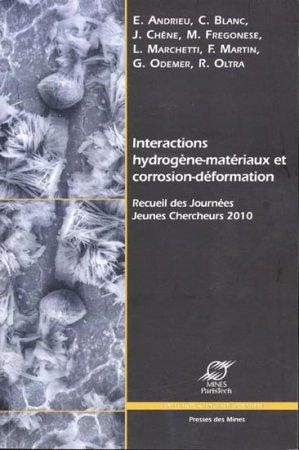 Intéractions hydrogène-matériaux et corrosion-déformation - presses des mines - 9782911256202 -