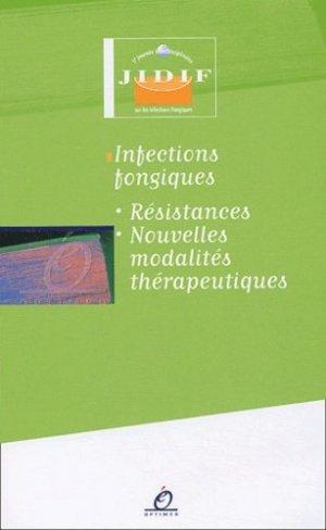 Infections fongiques Résistances Nouvelles modalités thérapeutiques - optimed - 9782914488068 -