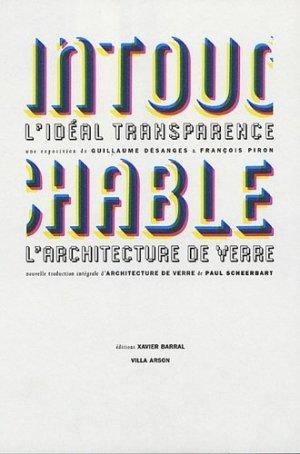 Intouchable. L'idéal transparence L'architecture de verre - Xavier Barral - 9782915173130 -
