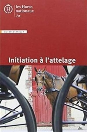 Initiation à l'attelage - Les Haras nationaux - 9782915250381 -