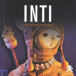 Inti. Color, carnaval y resistencia - Critères Editions - 9782917829790 -