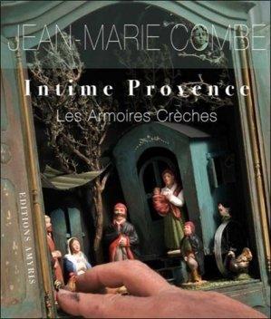 Intime Provence. Les armoires crèches - Amyris - 9782930353760 -