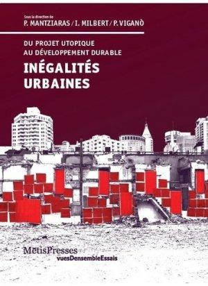 Inégalités urbaines / du projet utopique au développement durable - metispresses - 9782940563241 -