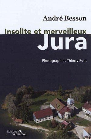 Insolite et merveilleux Jura - du chateau - 9782940637171 -