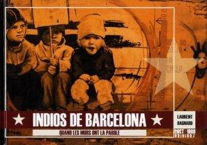 Indios de Barcelona. Quand les murs ont la parole - Cast iron production - 9782953424744 -