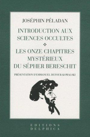 Introduction aux sciences occultes ; Les onzes chapitres mystérieux du Sépher Bereshit - Delphica Editions - 9782970069867 -