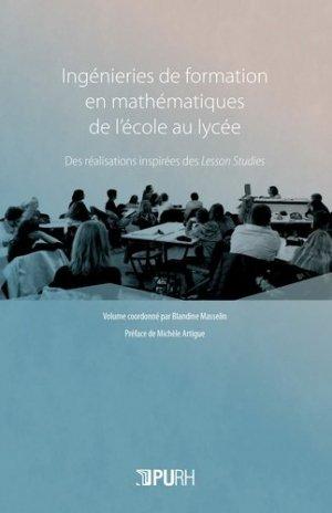 Ingénieries de formation en mathématiques de l'école au lycée - presses universitaires de rouen et du havre - 9791024014661 -