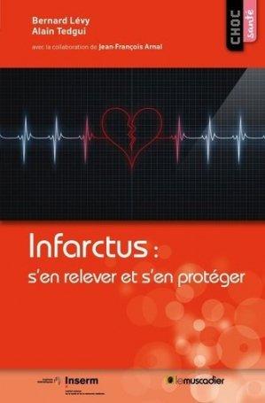 Infarctus : prévenir ou guérir ? - le muscadier / inserm - 9791090685581 -