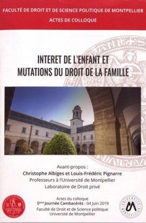 Intérêt de l'enfant et mutations du droit de la famille - Université Montpellier 1 - 9791091076425 -