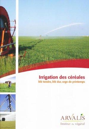 Irrigation des céréales, blé tendre blé dur, orge de printemps - arvalis - 9782817900490 -