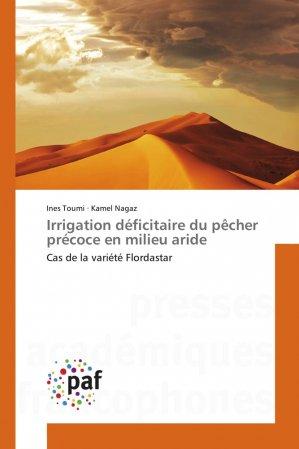 Irrigation déficitaire du pêcher précoce en milieu aride - presses académiques francophones - 9783841636591