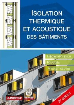 Isolation thermique et acoustique des bâtiments - le moniteur - 9782281141504 -