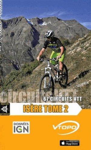 Isère. Tome 2, 67 circuits VTT - Editions VTOPO - 9782916972589 -