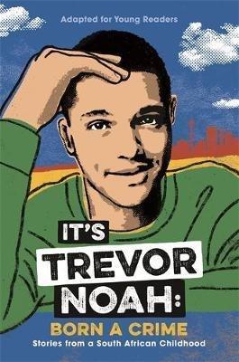 IT'S TREVOR NOAH: BORN A CRIME  - hodder and stoughton - 9781529318760 -