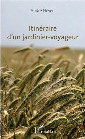 Itinéraire d'un jardinier-voyageur - l'harmattan - 9782343114538 -